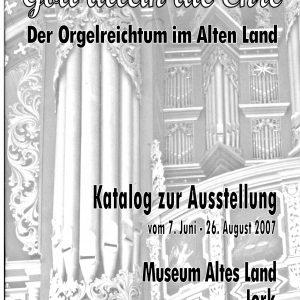 """Katalog zur Ausstellung """"Gott allein die Ehre - Der Orgelreichtum im Alten Land"""""""